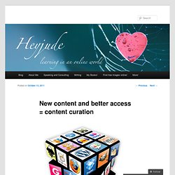 New content and better access = content curation |