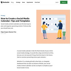 How to Create a Social Media Content Calendar: Tips and Templates