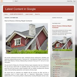 Latest Content in Google : How to Choose a Chimney Repair Contractor