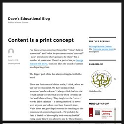 Content is a print concept – Dave's Educational Blog