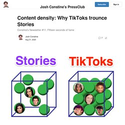 Content density: Why TikToks trounce Stories - Constine's Moving Product newsletter