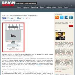 Are you a content consumer or creator? « Brian Solis Brian Solis