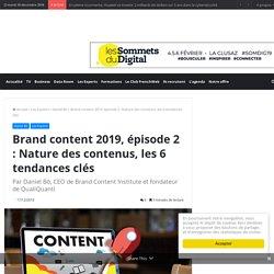 Brand content 2019, épisode 2 : Nature des contenus, les 6 tendances clés