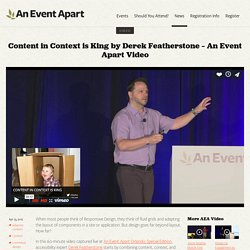 Content in Context is King by Derek Featherstone – An Event Apart Video