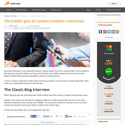 The hidden gem of content creation: interviews