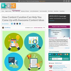 How Content Curation Can Help You Come Up with Awesome Content Ideas