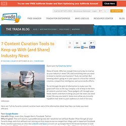 7 Content Curation Tools to Keep up With (and Share) Industry News