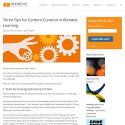 3 Tips for Content Curation in Blended Learning
