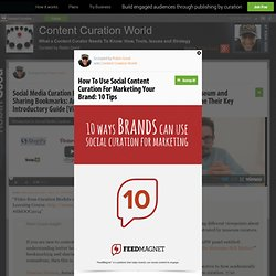 How To Use Social Content Curation For Marketing Your Brand: 10 Tips