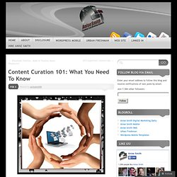 Content Curation 101: What You Need To Know