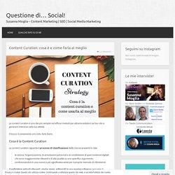 Content Curation: cosa è e come farla al meglio – Questione di… Social!