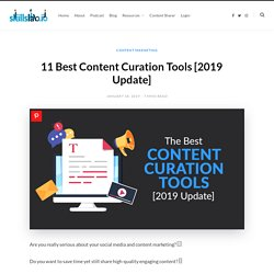 Content Curation Tools – The Ultimate List [2019 Update]