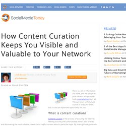 How Content Curation Keeps You Visible and Valuable to Your Network