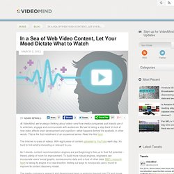Video and the Mind: In a Sea of Web Video Content, Let Your Mood Dictate What to Watch