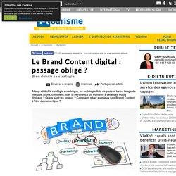 Le Brand Content digital : passage obligé ?
