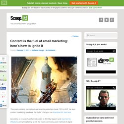Content is the fuel of email marketing: here's how to ignite it