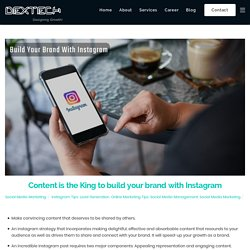 Content is the King to build your brand with Instagram - DexTech
