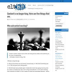 Content is no longer king. Here are five things that are.