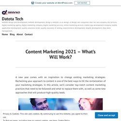 Content Marketing 2021 – What's Will Work? – Datota Tech