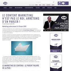 Le Content Marketing n'est pas le roi, arrêtons d'en parler !