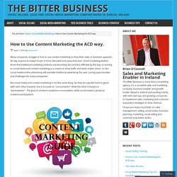 How to Use Content Marketing the ACD way. – The Bitter Business