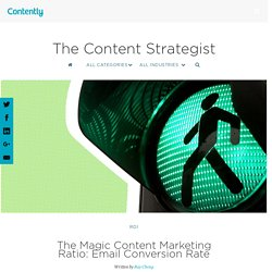 The Magic Content Marketing Ratio: Email Conversion Rate