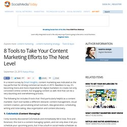 8 Tools to Take Your Content Marketing Efforts to The Next Level