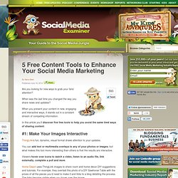 5 Free Content Tools to Enhance Your Social Media Marketing