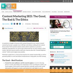 Content Marketing SEO: The Good, The Bad & The Ethics