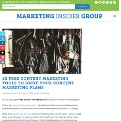 22 Free Content Marketing Tools To Drive Your Content Marketing Plans