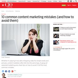 10 common content marketing mistakes (and how to avoid them)