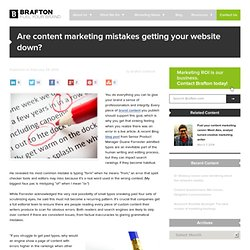 Are content marketing mistakes getting your website down?