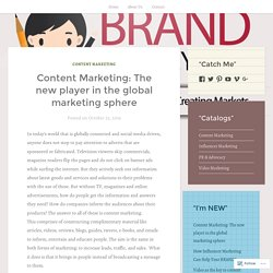 Content Marketing: The new player in the global marketing sphere – BRAND MOMMY