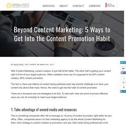 Beyond Content Marketing: 5 Ways to Get into the Content Promotion Habit