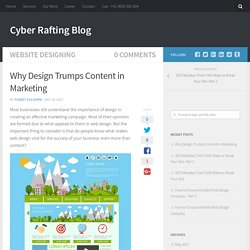 Why Design Trumps Content in Marketing - Cyber Rafting Blog