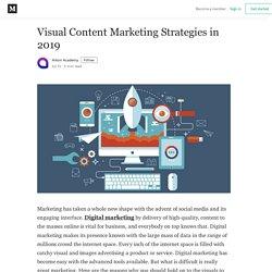 Visual Content Marketing Strategies in 2019 - Arkon Academy - Medium