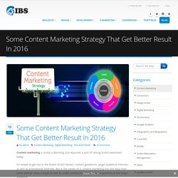 Some Content Marketing Strategy That Get Better Result In 2016