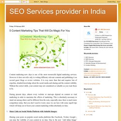 SEO Services provider in India: 5 Content Marketing Tips That Will Do Magic For You