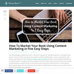 How To Market Your Book Using Content Marketingin Five Easy Steps - Written Word Media