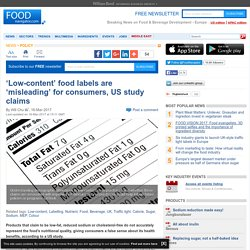 'Low-content' food labels are 'misleading' for consumers, US study claims