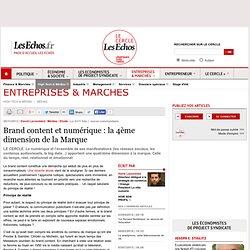 Brand content et numérique : la 4ème dimension de la Marque