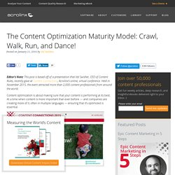 The Content Optimization Maturity Model: Crawl, Walk, Run, and Dance!