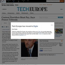 Content Providers Must Pay, Says France Telecom - Tech Europe