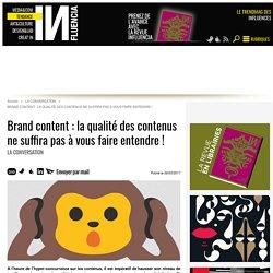 Brand content : la qualité des contenus ne suffira pas à vous faire...