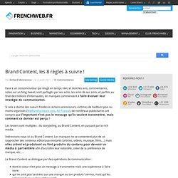 Brand Content, les 8 règles à suivre !