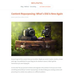 Content Repurposing: What's Old is New Again