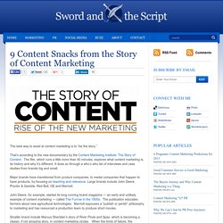 9 Content Snacks from the Story of Content Marketing – Sword and the Script