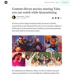 Content-driven movies starring Tabu you can watch while Quarantining