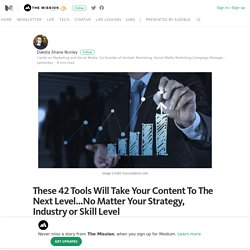 These 42 Tools Will Take Your Content To The Next Level…No Matter Your Strategy, Industry or Skill…
