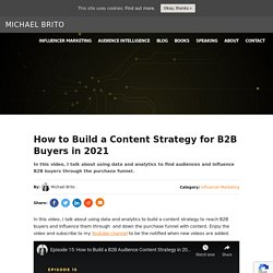 How to Build a Content Strategy for B2B Buyers in 2021 - Michael Brito
